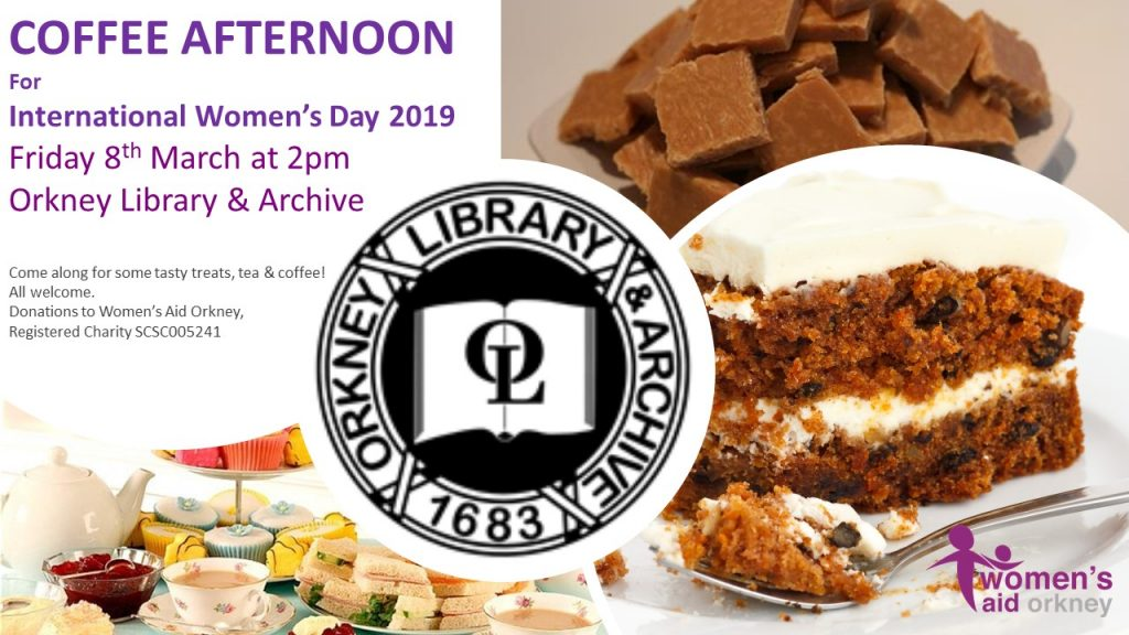 Event to celebrate women's day - Coffee afternoon - 8th March at 2pm, Kirkwall Library.